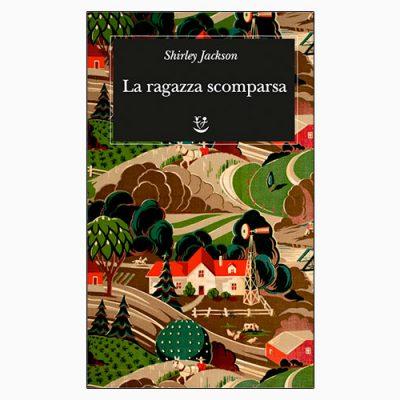La Ragazza Scomparsa Racconti Di Shirley Jackson Adelphi Edizioni 2019